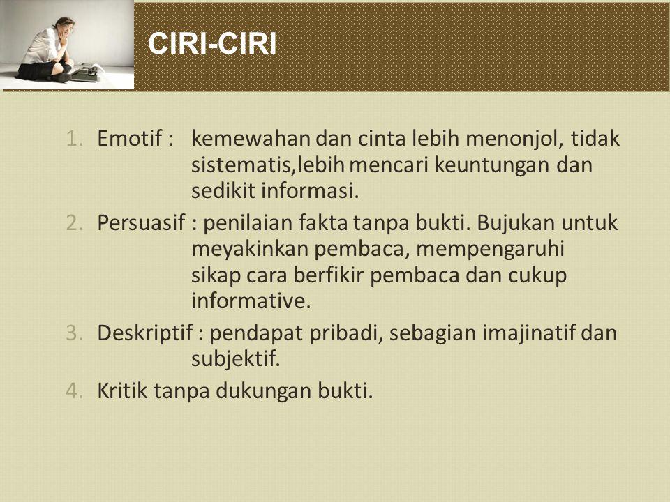 CIRI-CIRI Emotif : kemewahan dan cinta lebih menonjol, tidak sistematis,lebih mencari keuntungan dan sedikit informasi.
