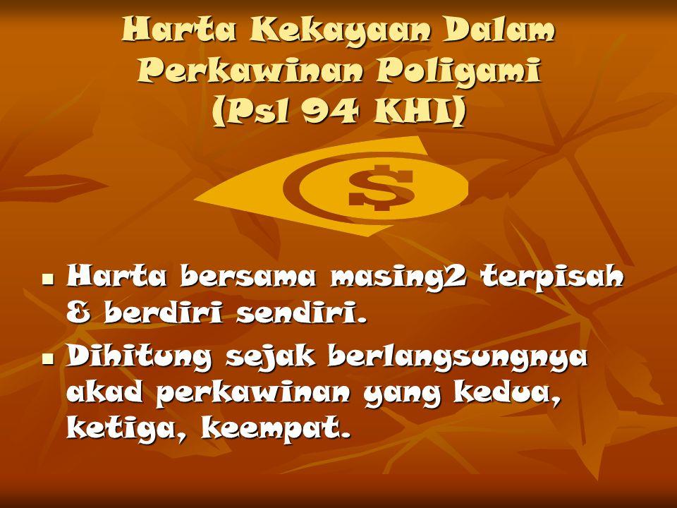 Harta Kekayaan Dalam Perkawinan Poligami (Psl 94 KHI)