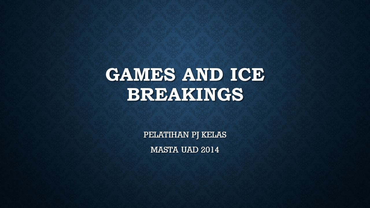 Games and ice breakings