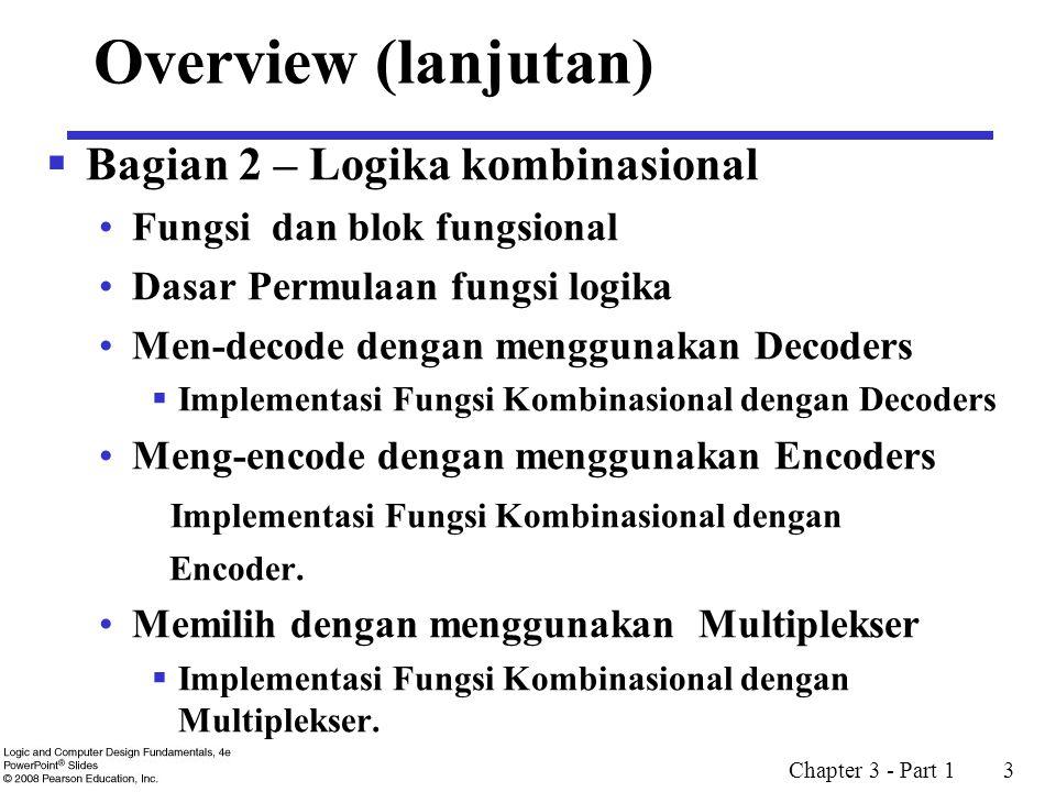 Overview (lanjutan) Bagian 2 – Logika kombinasional