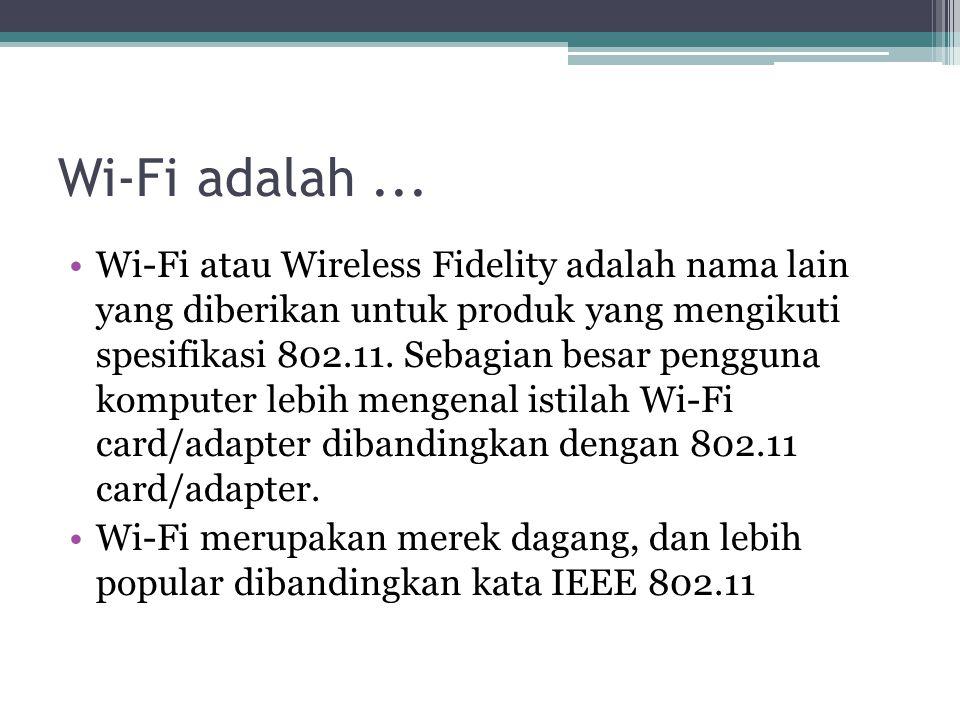 Wi-Fi adalah ...