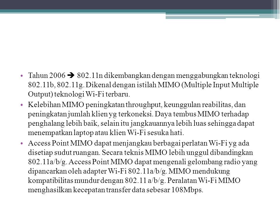 Tahun 2006  802. 11n dikembangkan dengan menggabungkan teknologi 802
