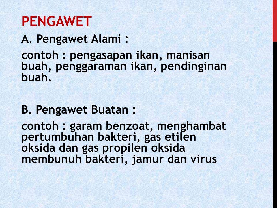 PENGAWET A. Pengawet Alami :