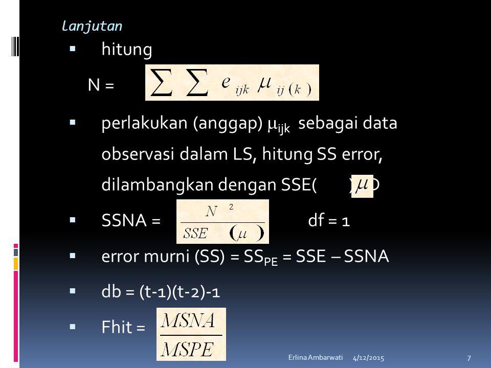 error murni (SS) = SSPE = SSE – SSNA db = (t-1)(t-2)-1 Fhit =