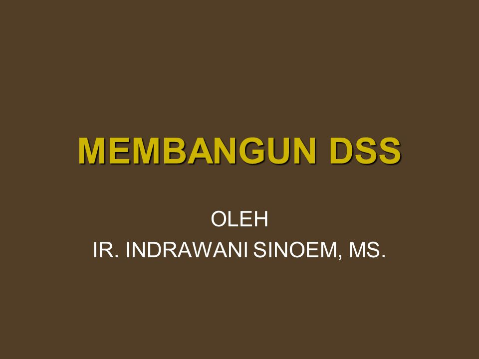 OLEH IR. INDRAWANI SINOEM, MS.