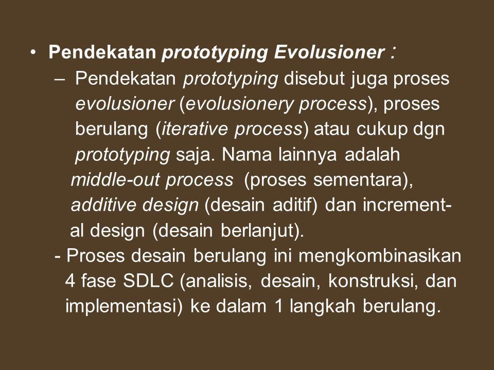 Pendekatan prototyping Evolusioner :