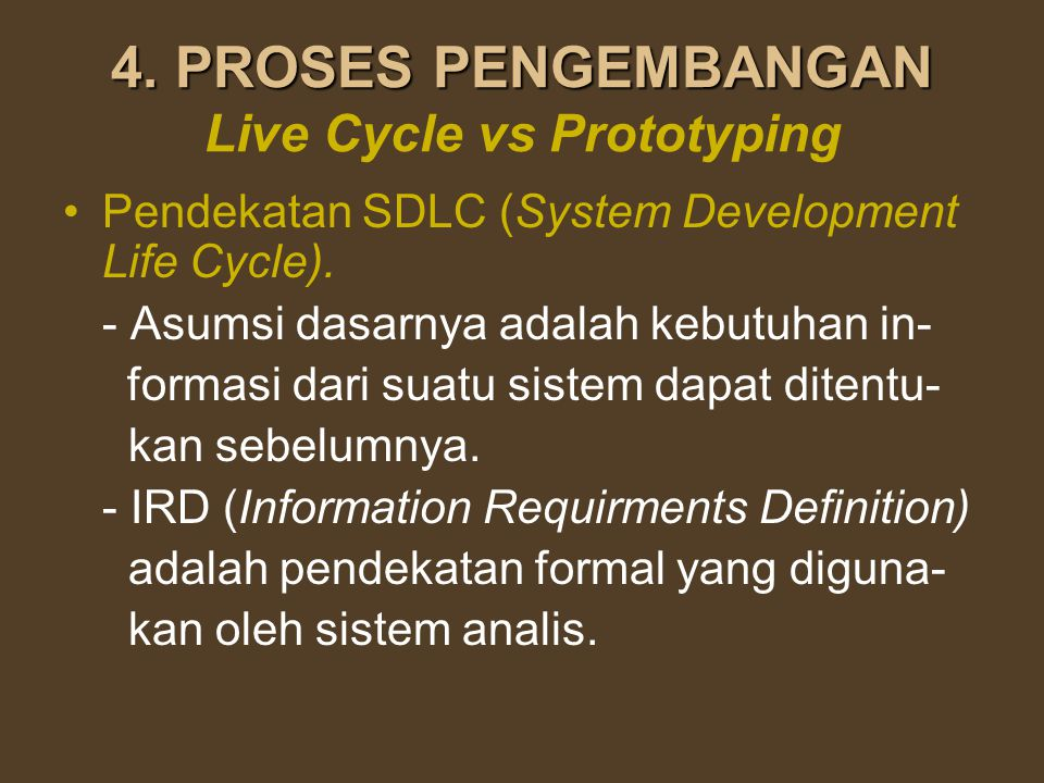 4. PROSES PENGEMBANGAN Live Cycle vs Prototyping