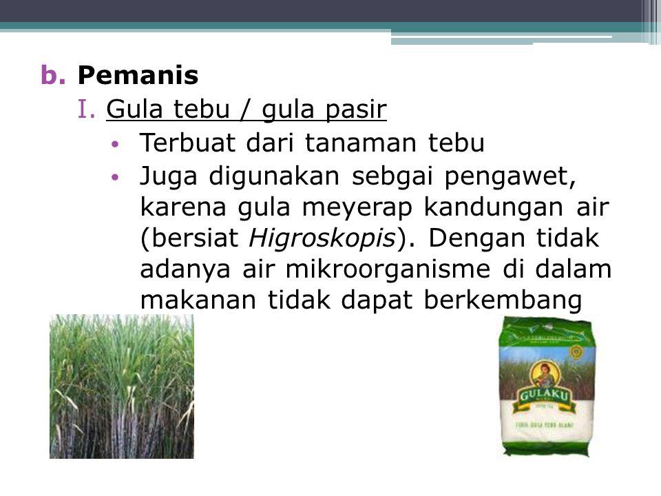 Pemanis Gula tebu / gula pasir. Terbuat dari tanaman tebu.
