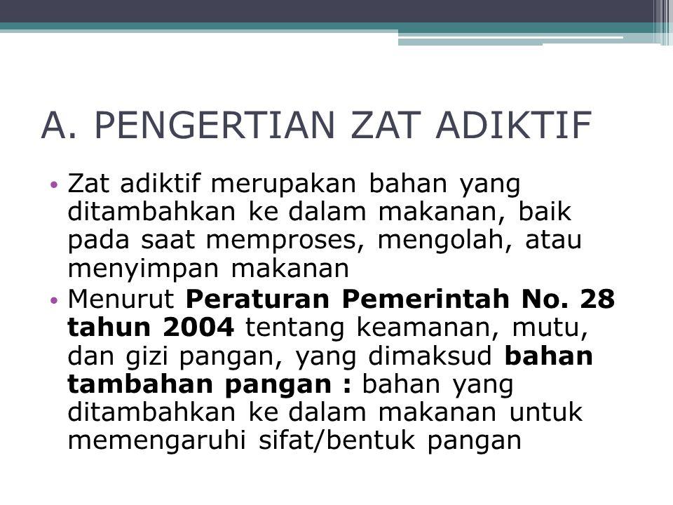 A. PENGERTIAN ZAT ADIKTIF