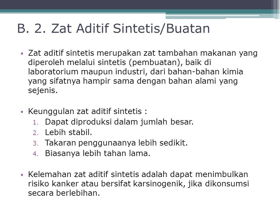 B. 2. Zat Aditif Sintetis/Buatan