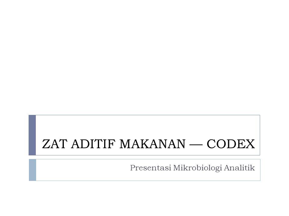 ZAT ADITIF MAKANAN — CODEX