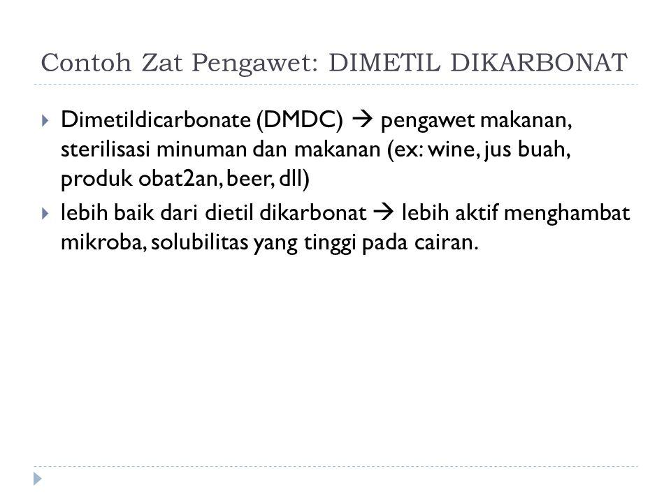 Contoh Zat Pengawet: DIMETIL DIKARBONAT