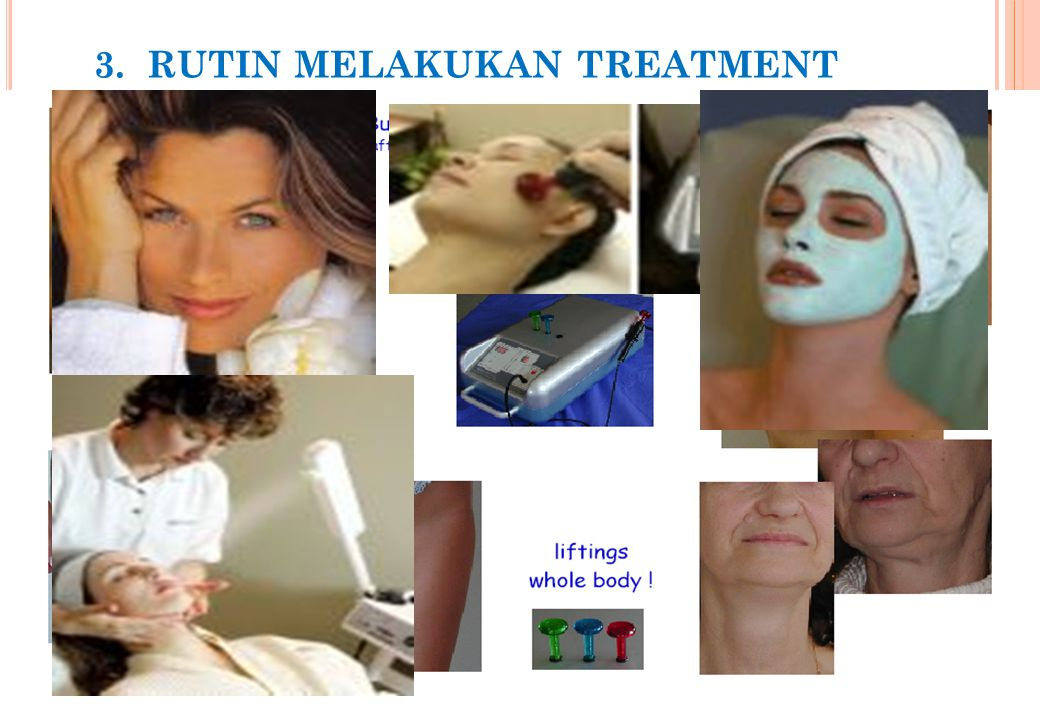 3. RUTIN MELAKUKAN TREATMENT