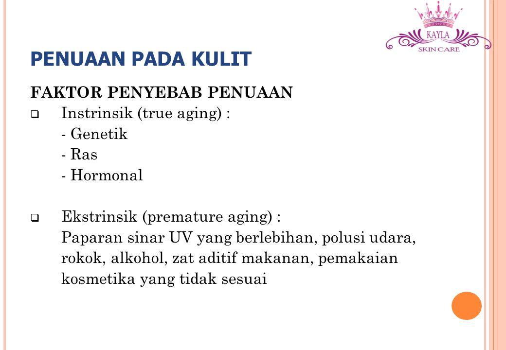 PENUAAN PADA KULIT FAKTOR PENYEBAB PENUAAN Instrinsik (true aging) :