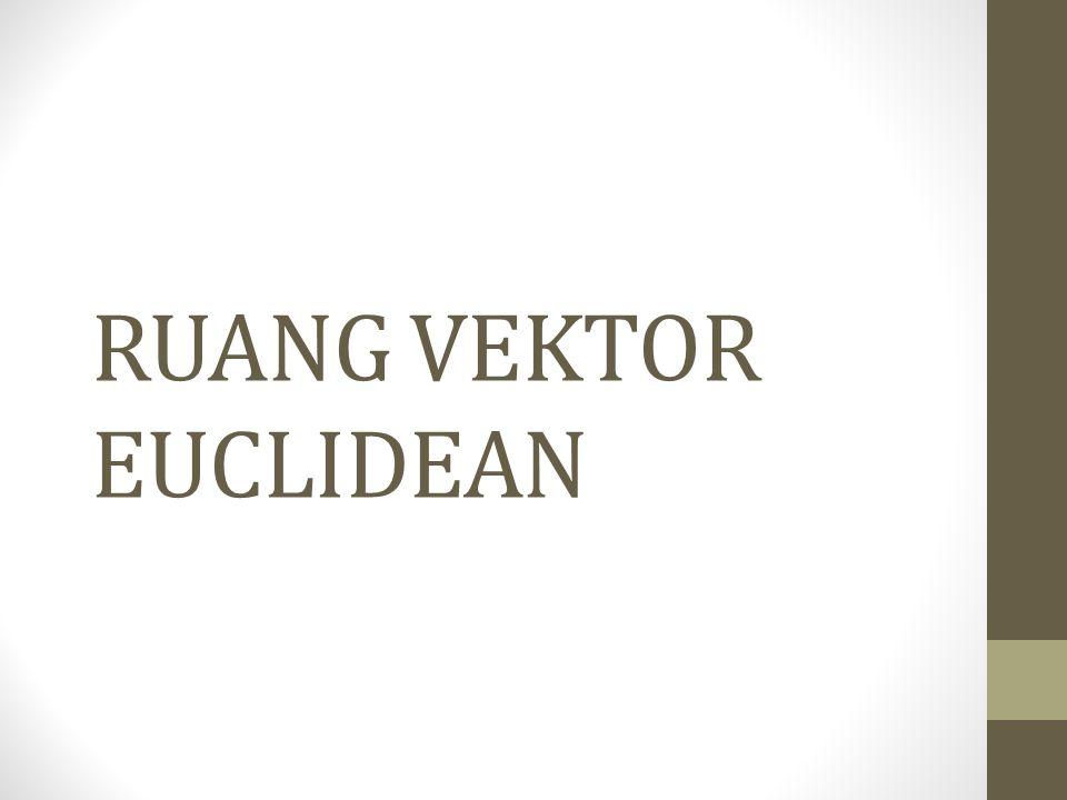 RUANG VEKTOR EUCLIDEAN