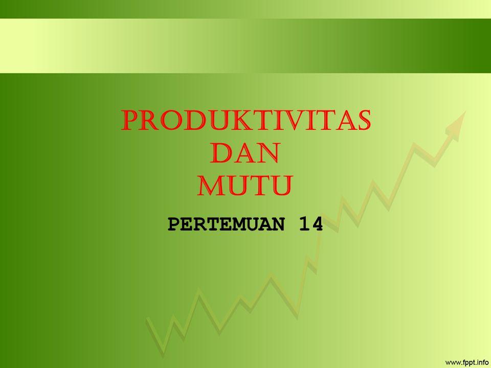 Produktivitas dan Mutu
