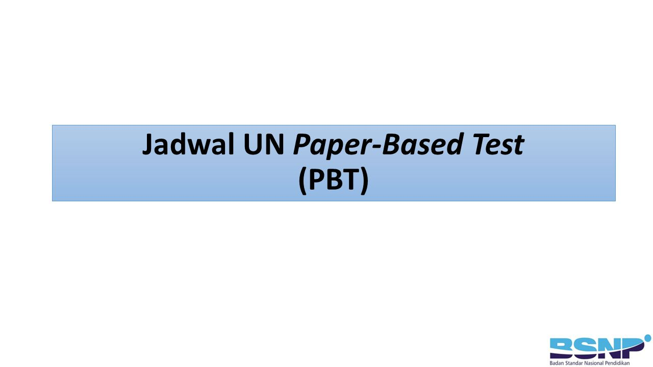 Jadwal UN Paper-Based Test (PBT)