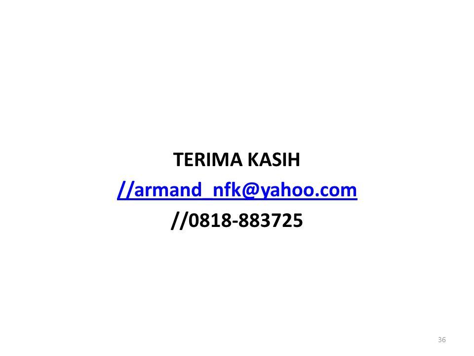 TERIMA KASIH //armand_nfk@yahoo.com //0818-883725