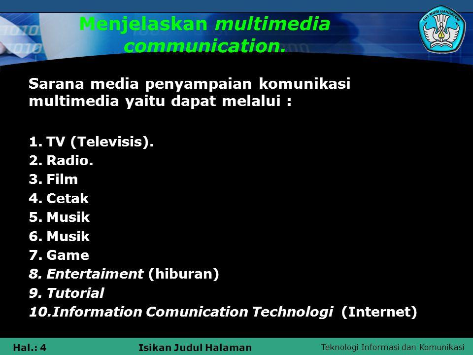 Menjelaskan multimedia communication.