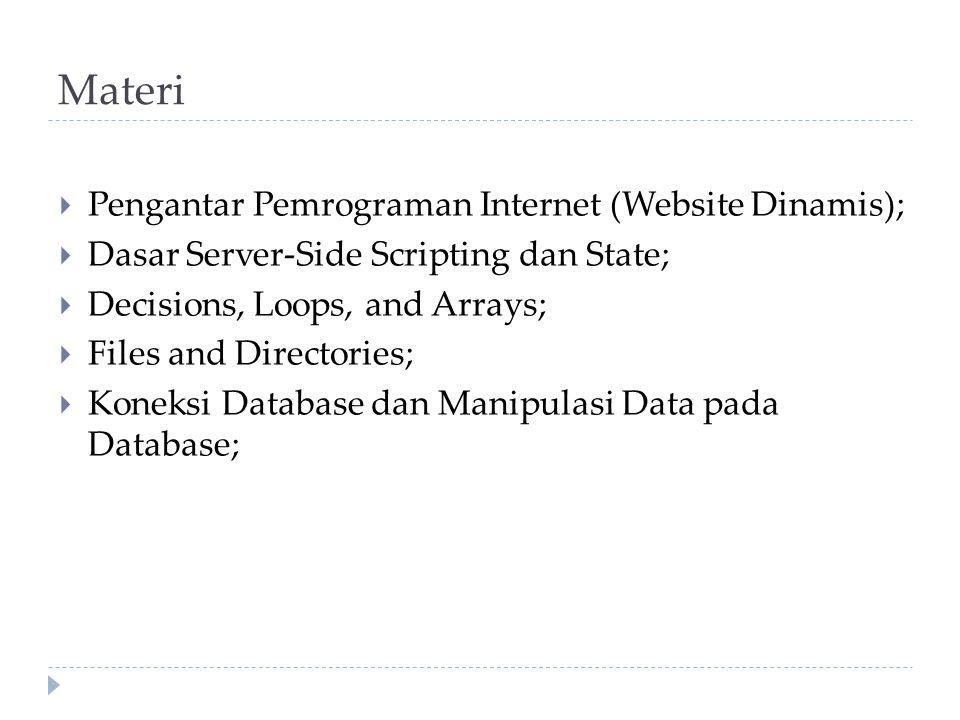 Materi Pengantar Pemrograman Internet (Website Dinamis);