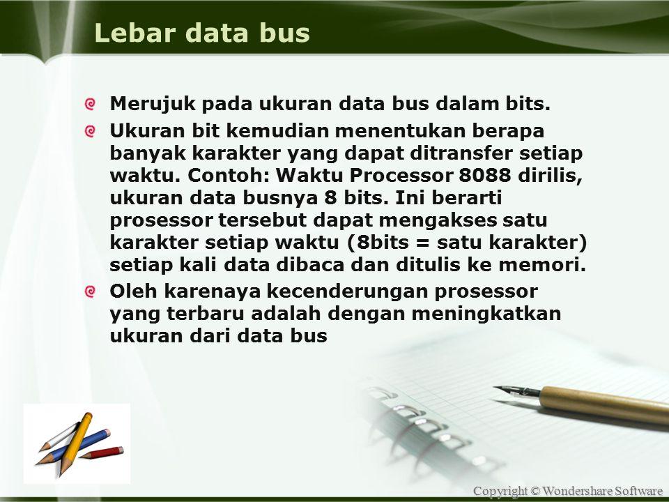 Lebar data bus Merujuk pada ukuran data bus dalam bits.