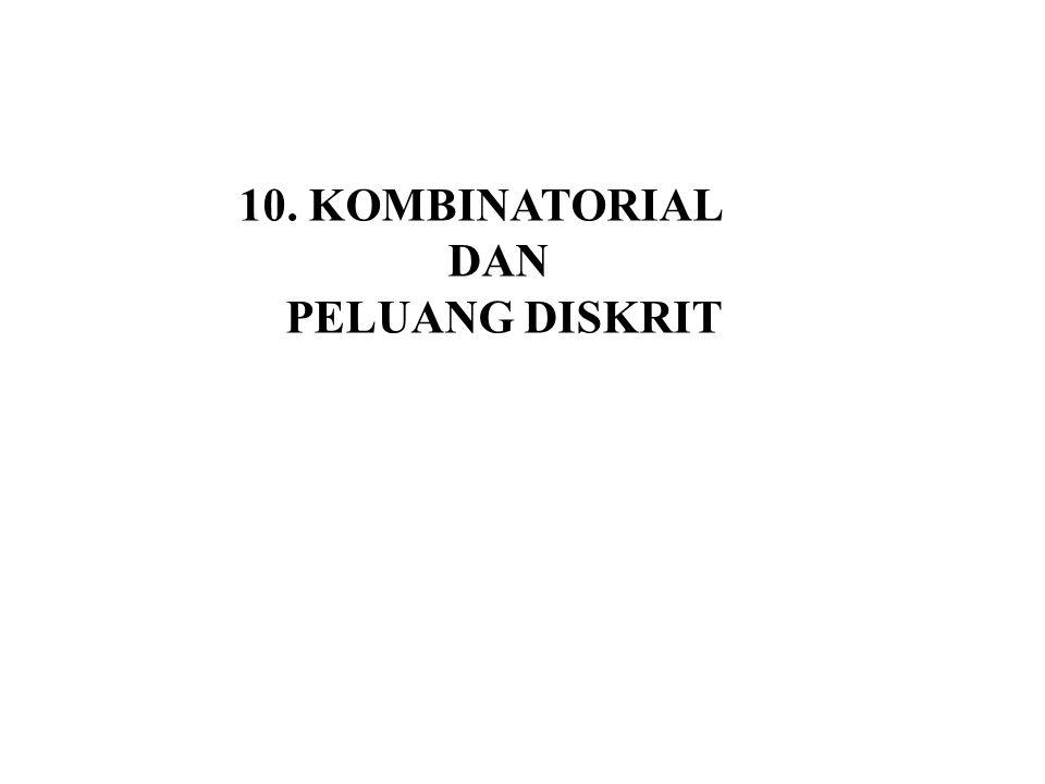 10. KOMBINATORIAL DAN PELUANG DISKRIT