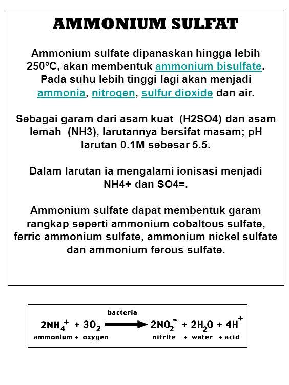 Dalam larutan ia mengalami ionisasi menjadi NH4+ dan SO4=.
