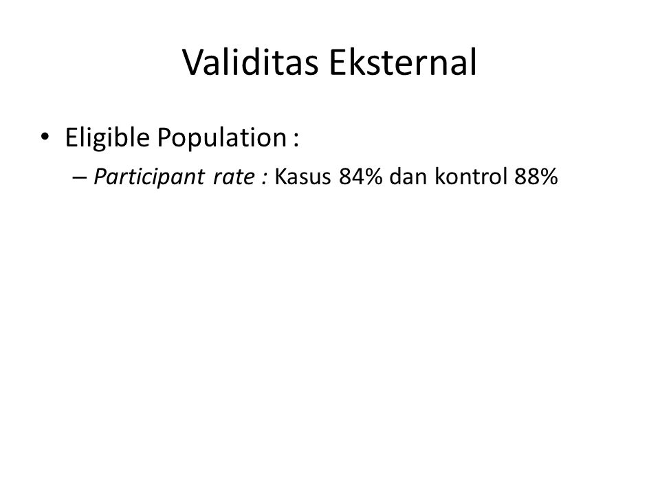 Validitas Eksternal Eligible Population :