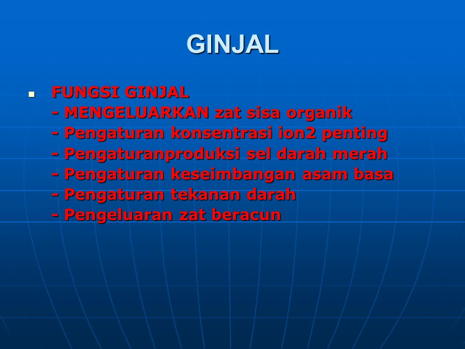 GINJAL FUNGSI GINJAL - MENGELUARKAN zat sisa organik