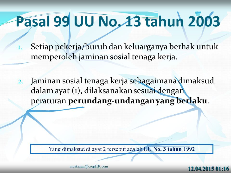 Yang dimaksud di ayat 2 tersebut adalah UU No. 3 tahun 1992