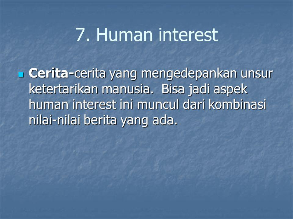 7. Human interest