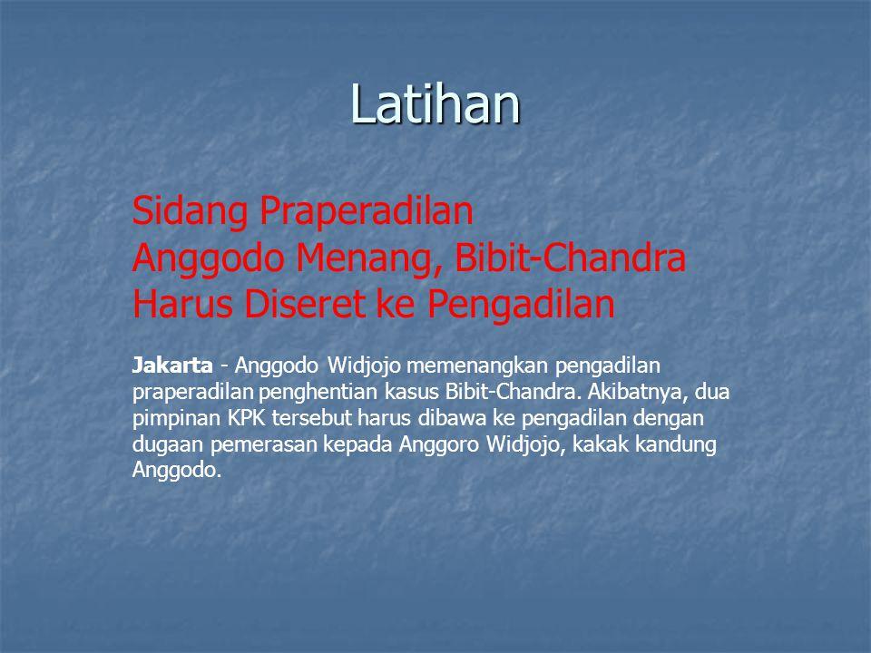 Latihan Sidang Praperadilan Anggodo Menang, Bibit-Chandra Harus Diseret ke Pengadilan.