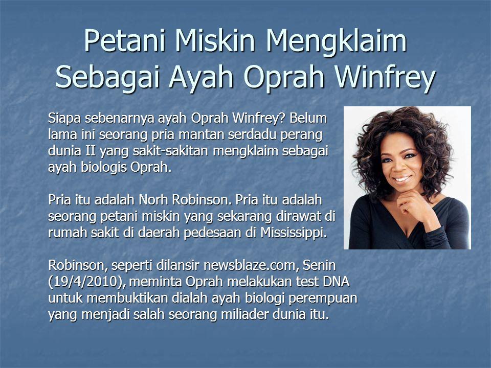 Petani Miskin Mengklaim Sebagai Ayah Oprah Winfrey