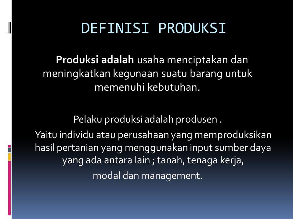 Pelaku produksi adalah produsen .