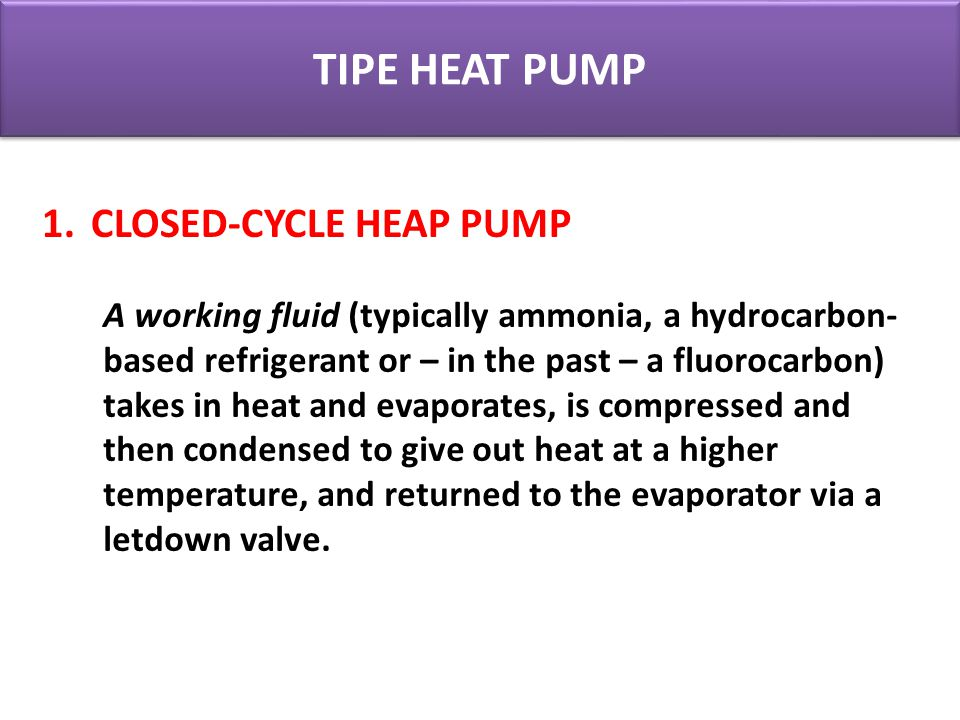 TIPE HEAT PUMP 1. CLOSED-CYCLE HEAP PUMP