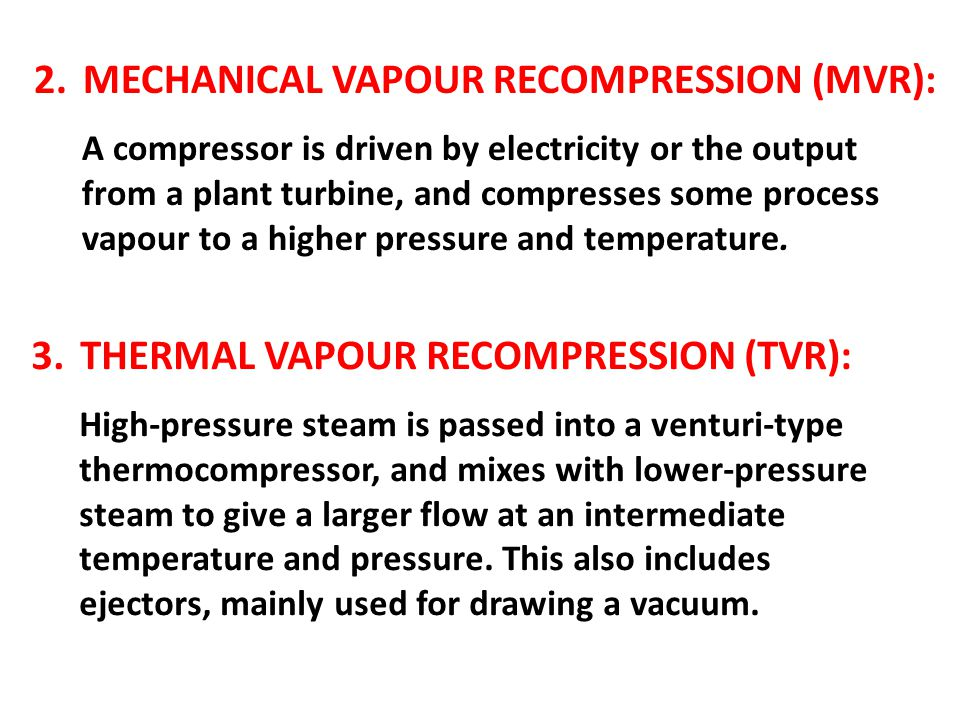 2. Mechanical vapour recompression (MVR):