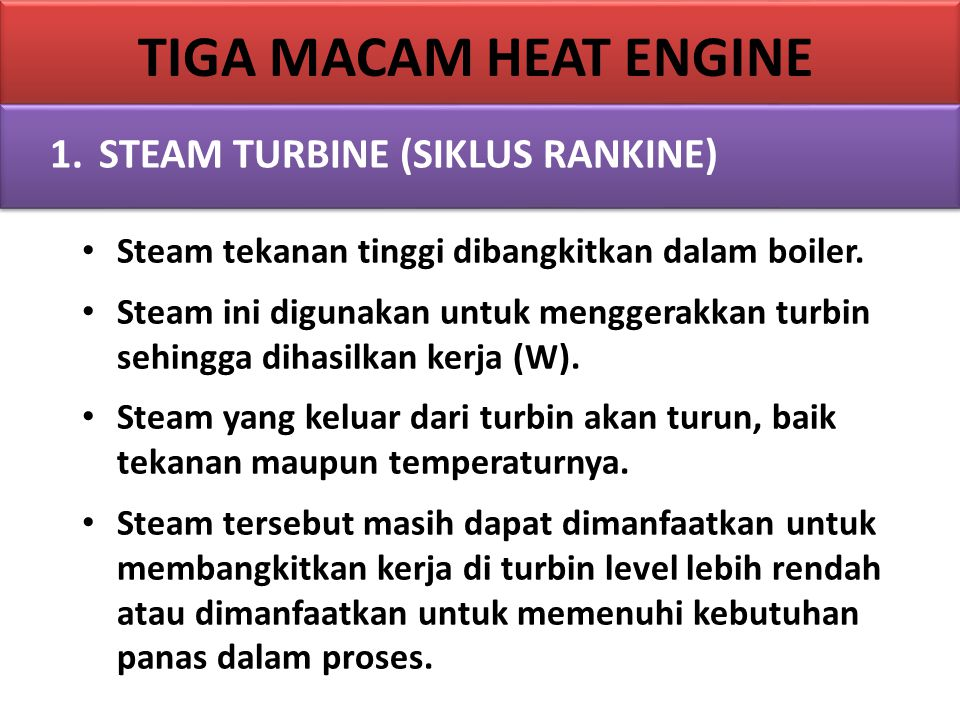 TIGA MACAM HEAT ENGINE STEAM TURBINE (SIKLUS RANKINE)