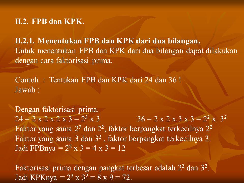 II.2. FPB dan KPK. II.2.1. Menentukan FPB dan KPK dari dua bilangan.