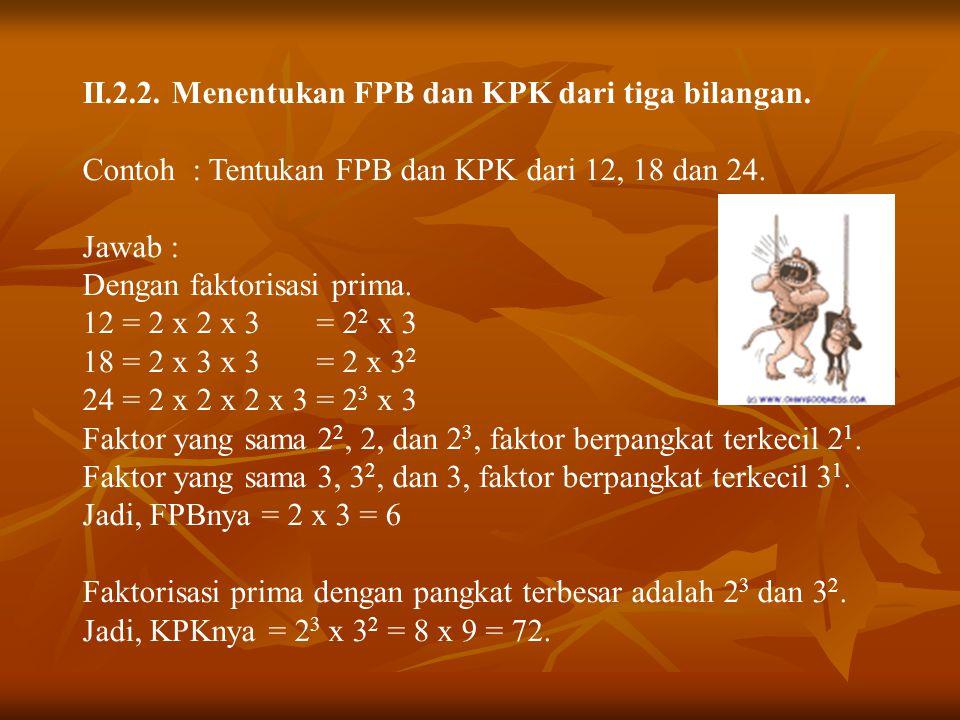 II.2.2. Menentukan FPB dan KPK dari tiga bilangan.