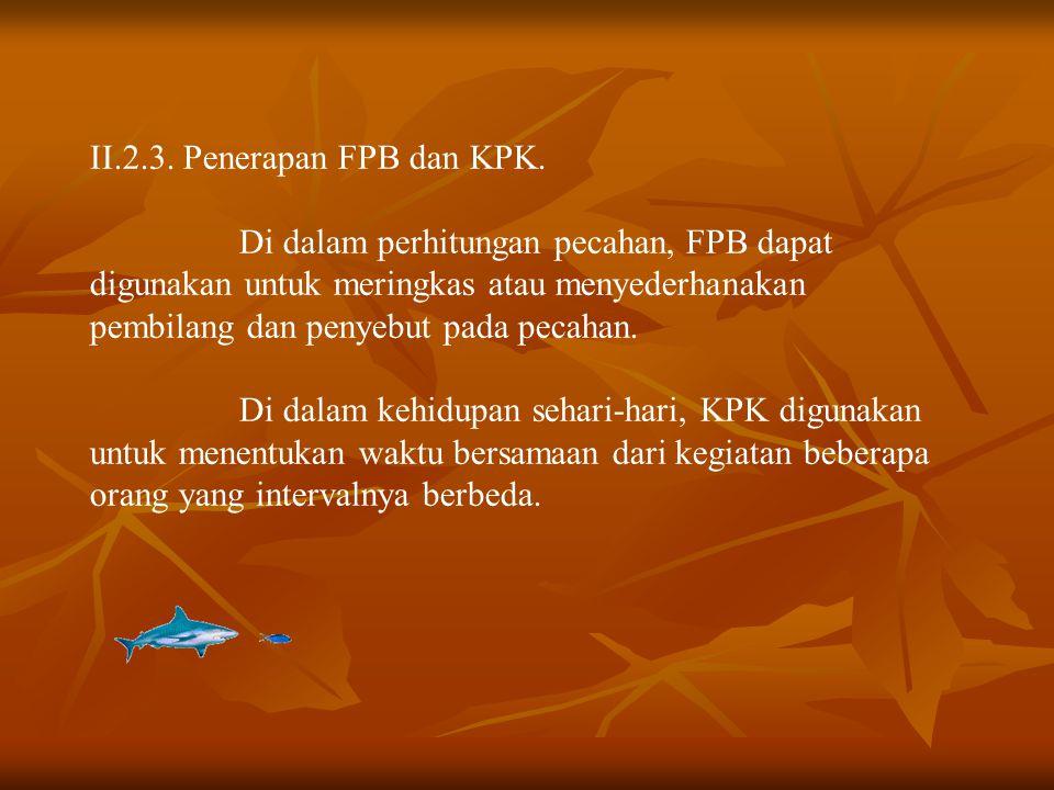 II.2.3. Penerapan FPB dan KPK.