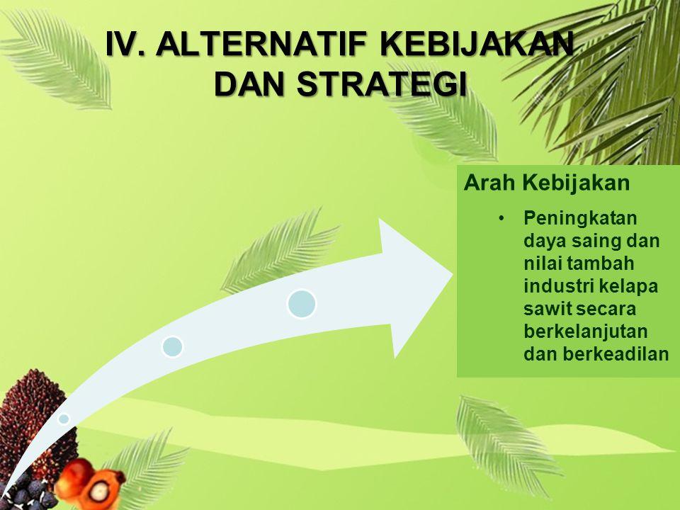 IV. ALTERNATIF KEBIJAKAN DAN STRATEGI