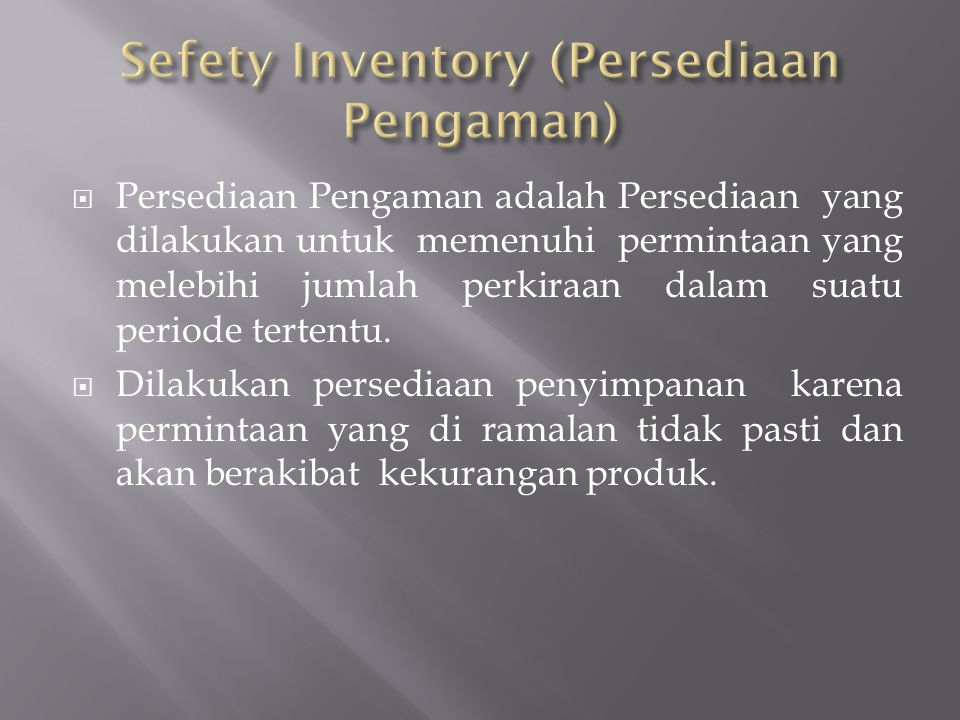 Sefety Inventory (Persediaan Pengaman)