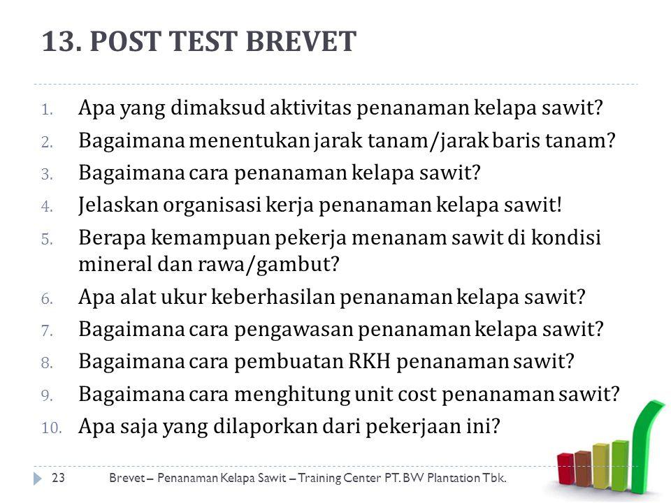 13. POST TEST BREVET Apa yang dimaksud aktivitas penanaman kelapa sawit Bagaimana menentukan jarak tanam/jarak baris tanam