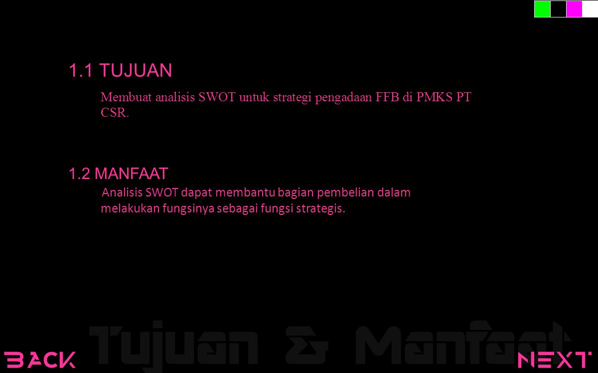 Tujuan & Manfaat back next 1.1 TUJUAN 1.2 MANFAAT