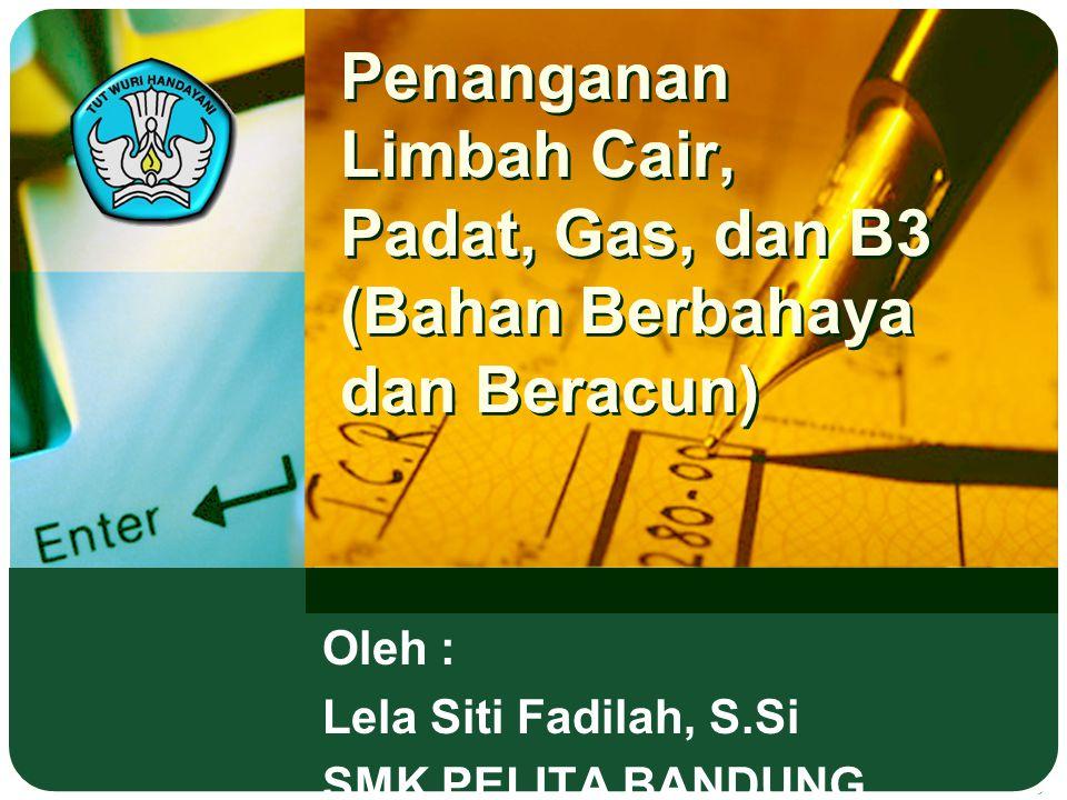 Oleh : Lela Siti Fadilah, S.Si SMK PELITA BANDUNG