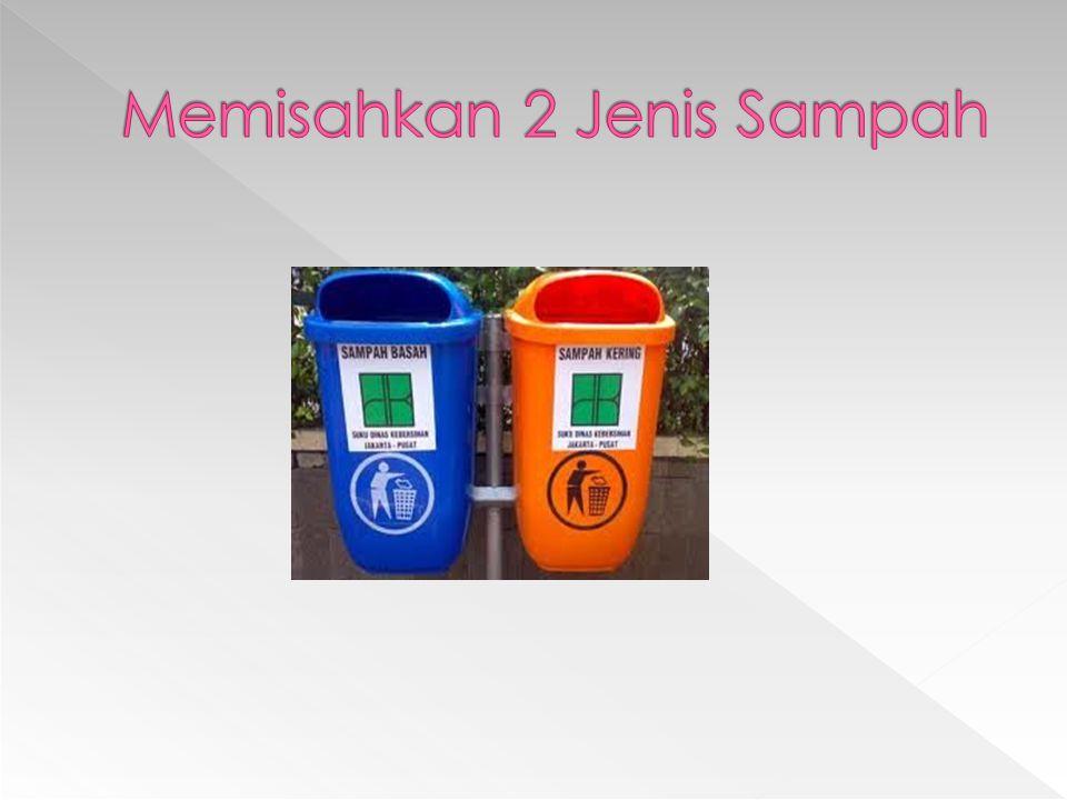 Memisahkan 2 Jenis Sampah