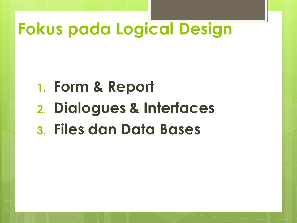 Fokus pada Logical Design