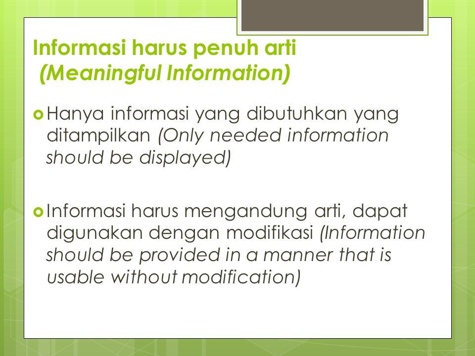 Informasi harus penuh arti (Meaningful Information)