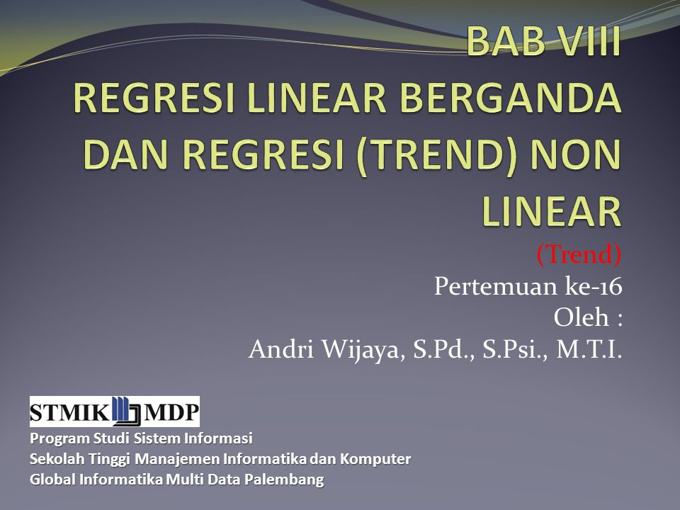 BAB VIII REGRESI LINEAR BERGANDA DAN REGRESI (TREND) NON LINEAR