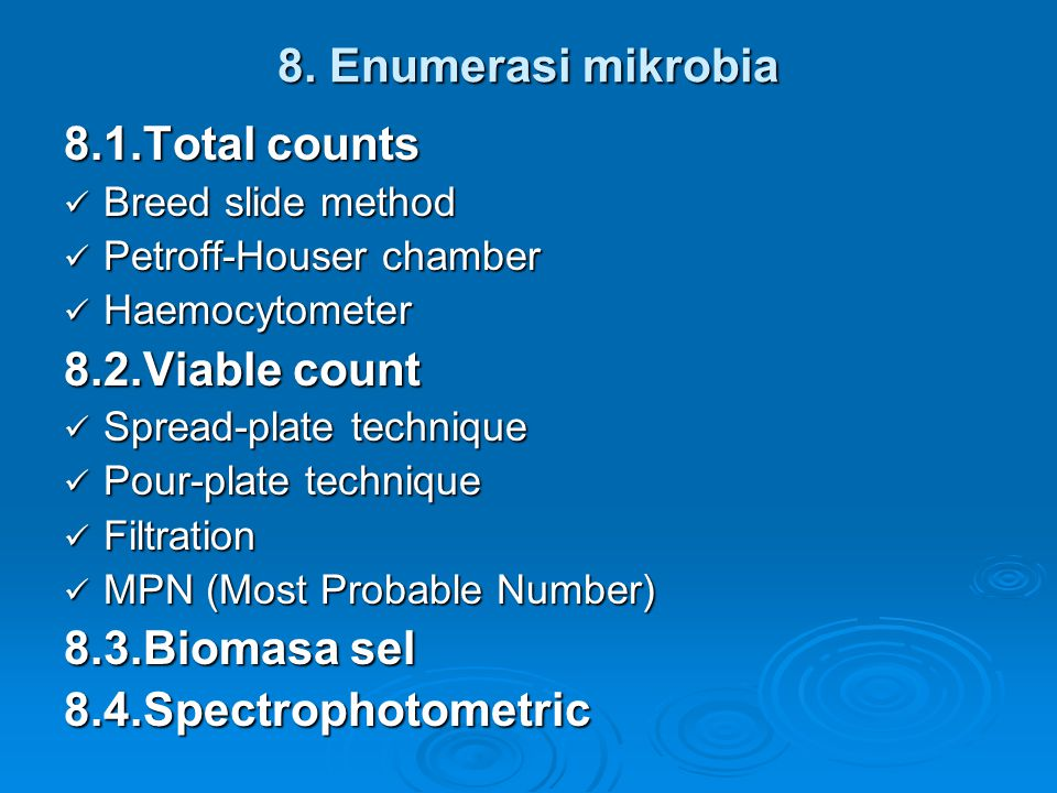 8. Enumerasi mikrobia 8.1.Total counts 8.2.Viable count
